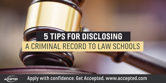 5 Tips for Disclosing a Criminal Record to Law Schools