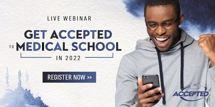 Watch our free webinar, Get Accepted to Medical School in 2022!