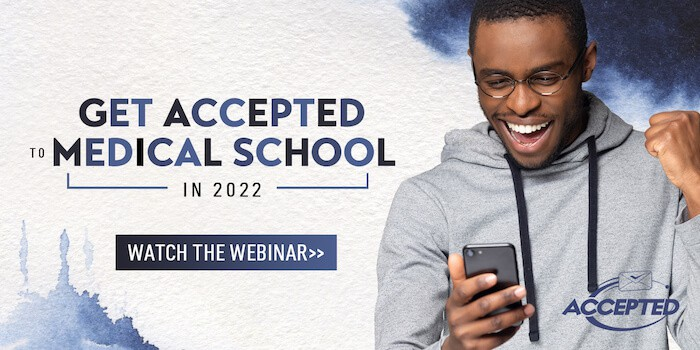 Watch our on-demand webinar, Get Accepted to Medical School in 2022!