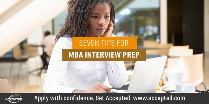 Seven tips for MBA interview prep