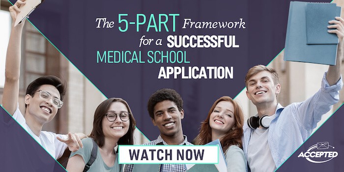 Watch our masterclass, The 5-Part Framework for a Successful Medical School Application!
