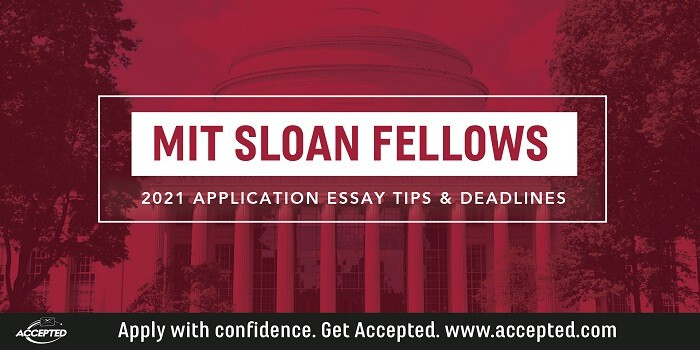 MIT Sloan Fellows 2021 application essay tips and deadlines