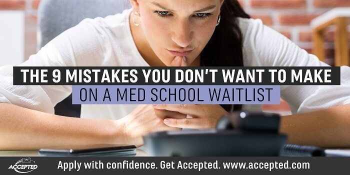 The 9 Mistakes You Don't Want to Make on a Med School Waitlist
