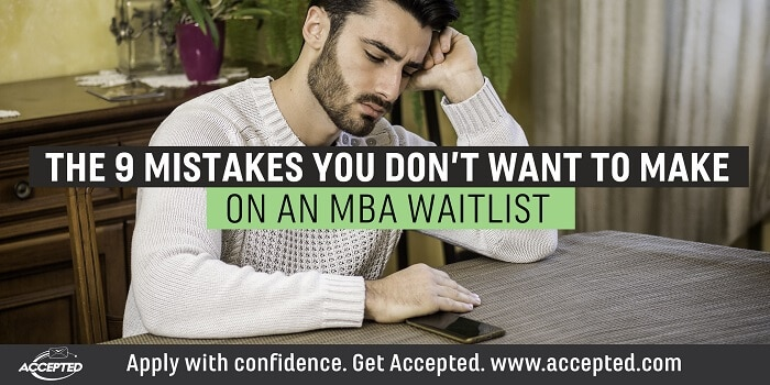 The 9 Mistakes You Don't Want to Make on an MBA Waitlist