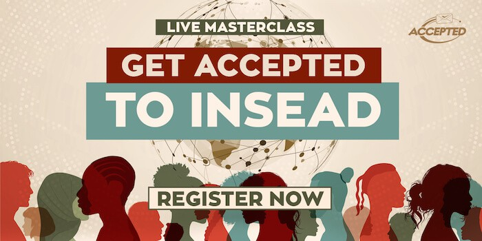 Register for our live masterclass, Get Accepted to INSEAD!