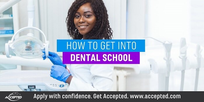 How to get into dental school.