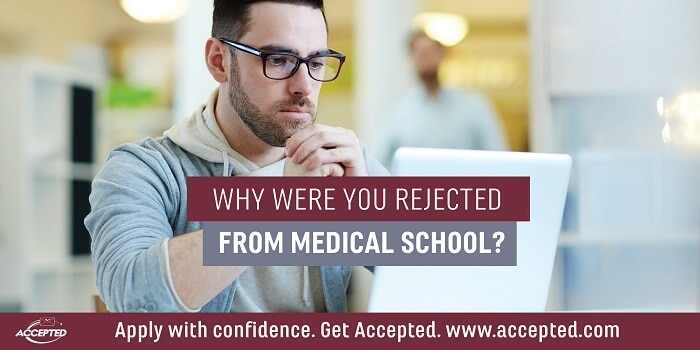 Why were you rejected from medical school?