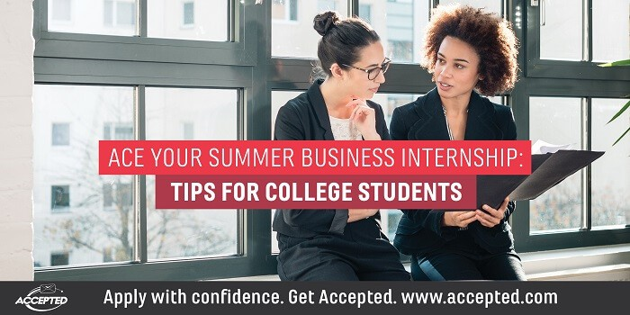 Ace your summer business internship- Tips for college students