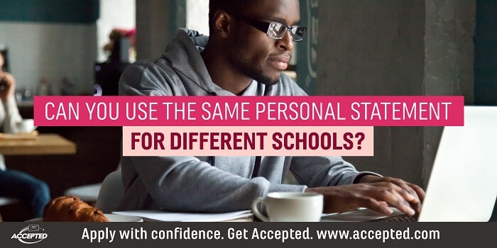Can you use the same personal statement for different schools?