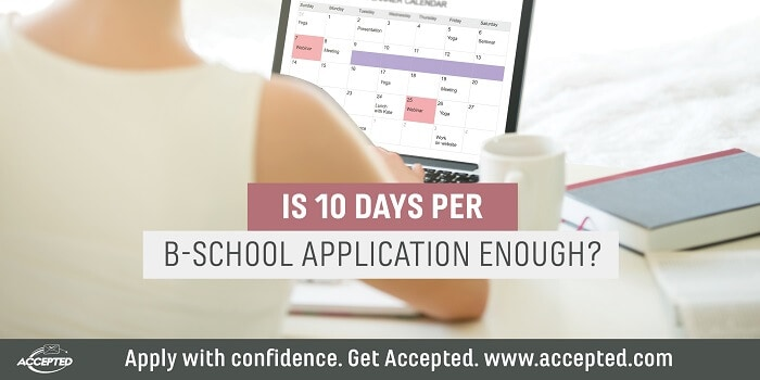 Is 10 days per b-school application enough?