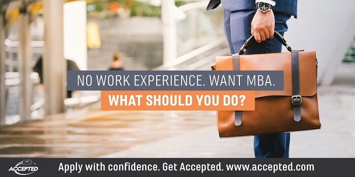 No work experience, want MBA. What should you do?