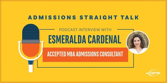 Listen to the podcast interview with Accepted MBA admissions consultant Esmeralda Cardenal!