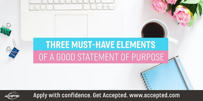 Three Must-Have Elements of a Good Statement of Purpose