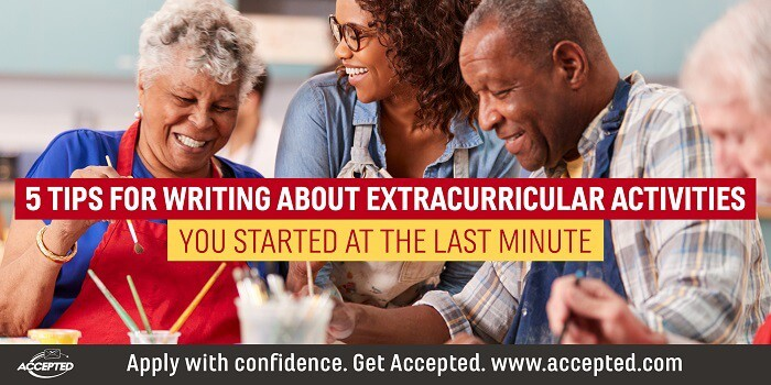 5 tips for writing about extracurricular activities you started at the last minute