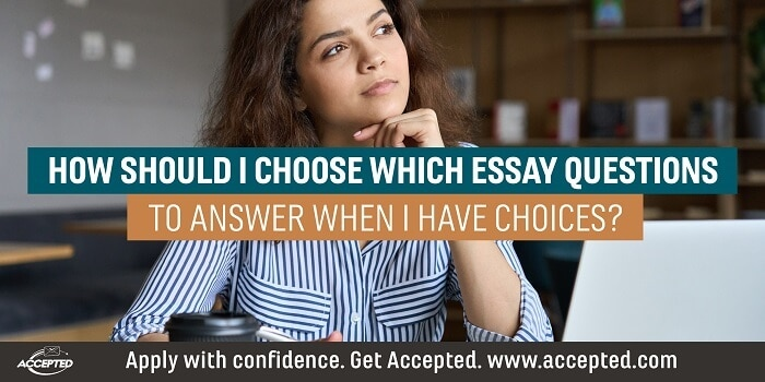 How Should I Choose Which Essay Questions to Answer When I Have Choices?