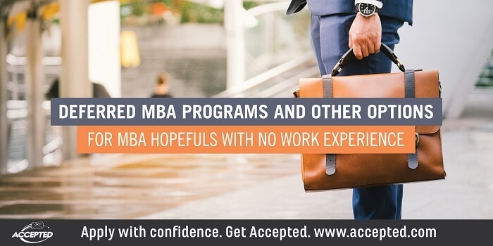 Deferred MBA programs and other options for MBA hopefuls with no work experience