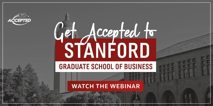 Get accepted to Stanford GSB- watch the live webinar!