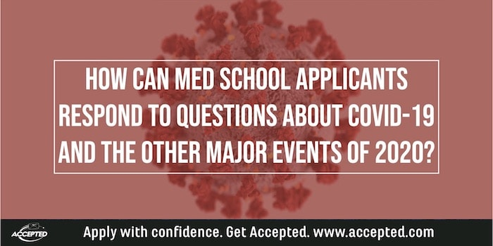 How to Answer Med School Questions about COVID-19 and Other Major Events of 2020?