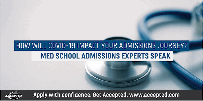 How Will COVID-19 Impact Your Admissions Journey: Med School Admissions Experts Speak