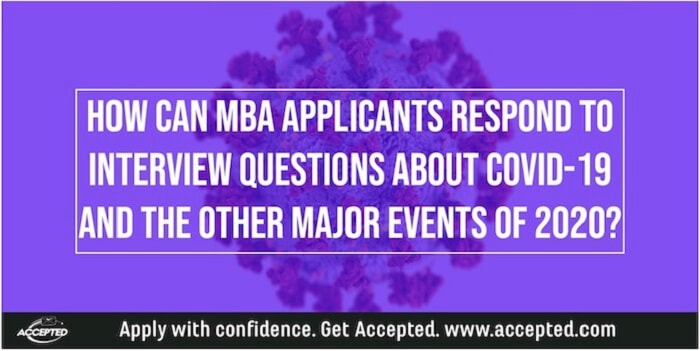 How can MBA applicants respond to interview questions about COVID-19 and other major events of 2020?