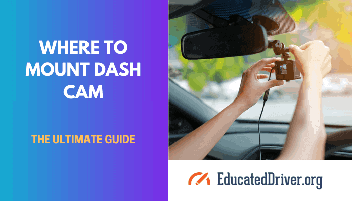 Where To Mount Dash Cam The Ultimate Guide