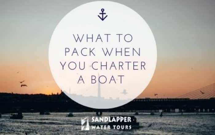 What to pack when you charter a boat. Sandlapper Water Tours Blog