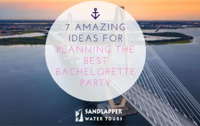 7 Amazing Ideas for Planning the Best Bachelorette Party. Sandlapper Water Tours Blog