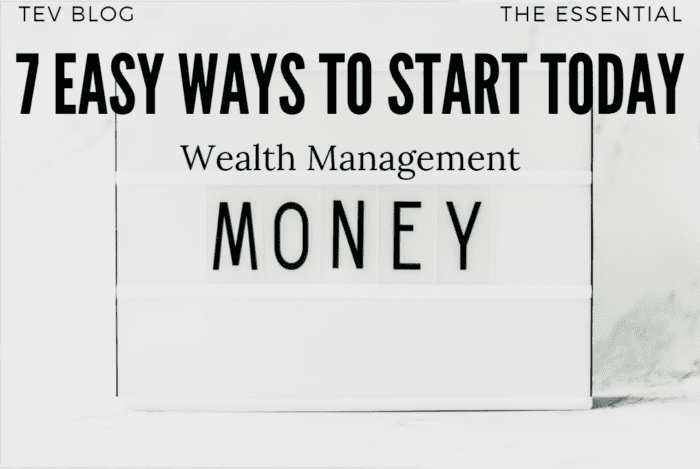 7 Easy Ways To Start Today Wealth Management