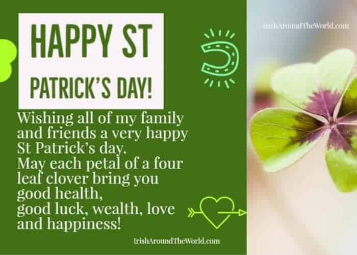 Wishing all of my Family & Friends a very happy St Patrick's Day. May each petal of a four leaf clover bring you good health, good luck, wealth, love and happiness! Share the good fortune.