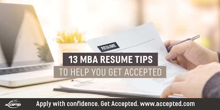 13 MBA Resume Tips to Help You Get You Accepted