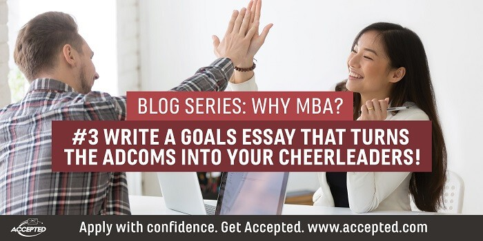 Write a Goals Essay that Turns to Adcoms into Your Cheerleaders