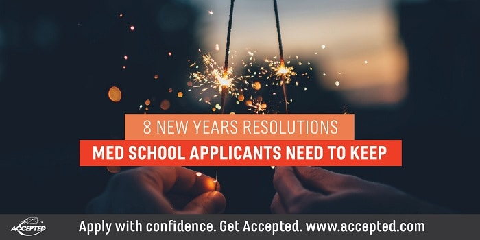 8 New Years Resolutions Med School Applicants Need to Keep