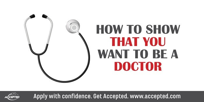 How to Show that YOU Want to be a Doctor