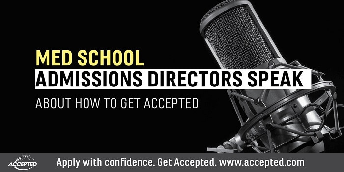 Medical School Admissions Directors Speak