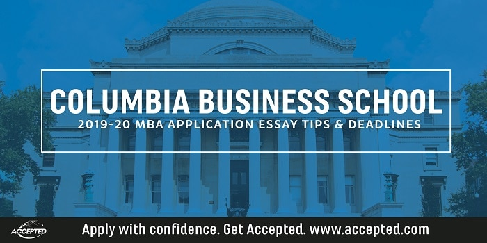 Columbia Business School 2019-20 MBA Essay Tips & Deadlines