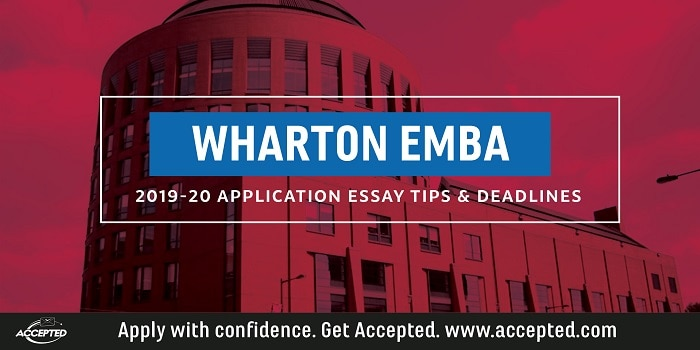 Wharton 2019-20 EMBA essay tips and deadlines