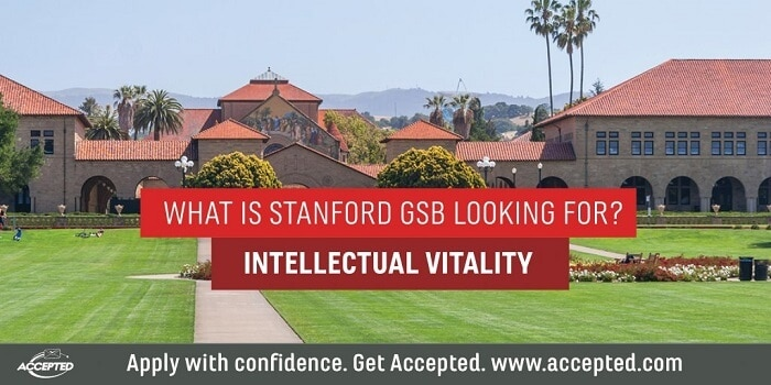 What is Stanford GSB looking for? Intellectual vitality!