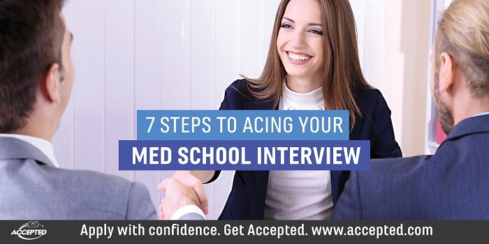 7 Steps to Acing Your Med School Interview