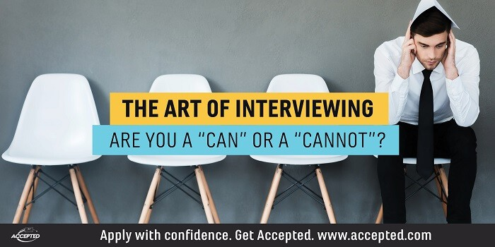 "The art of interviewing: Are you a ""can"" or a ""cannot""?"