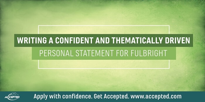 Writing a Confident and Thematically Driven Personal Statement for Fulbright