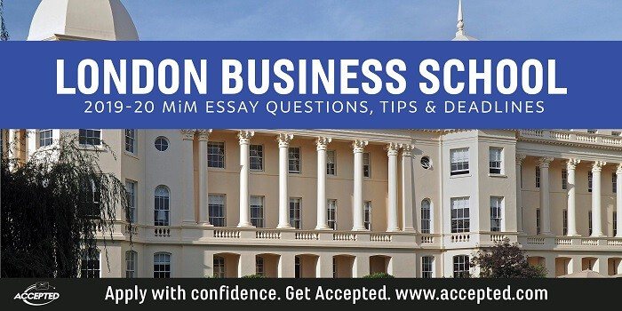 London Business School 2019-20 MiM essay tips and deadlines