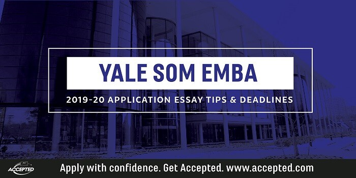 Yale SOM 2019-2020 EMBA essay tips and deadlines