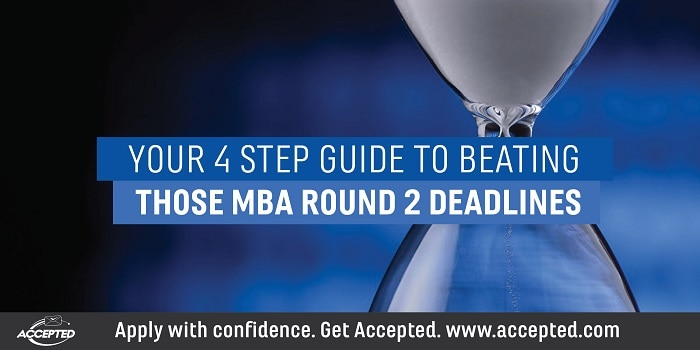 Your 4-Step Guide to Beating Those MBA Round 2 Deadlines