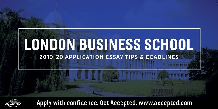 London Business School 2019-20 MBA essay tips and deadlines