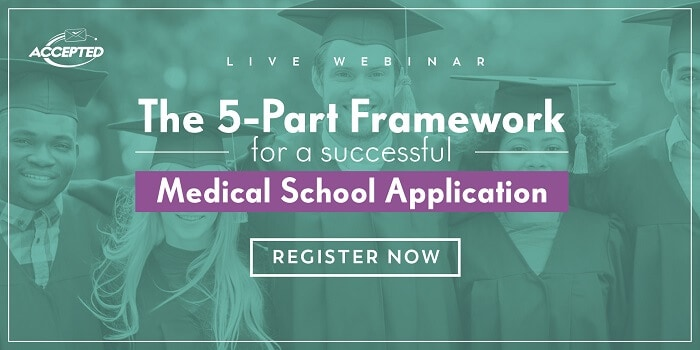 Register for our webinar, The 5-Part Framework for a Successful Medical School Application!
