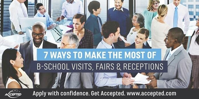 7 ways to make the most of business school visits, fairs and receptions