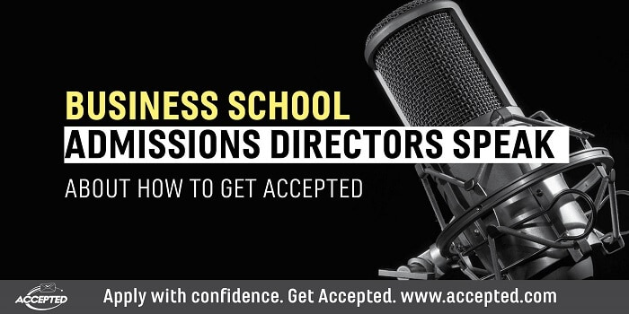 Business school admissions directors speak about how to get accepted