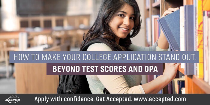 How to make your college application stand out- Beyond test scores and GPA