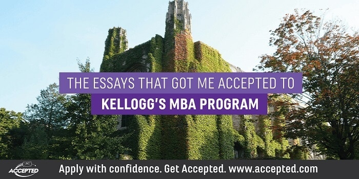 The Essays that Got Me Accepted to Kellogg's MBA Program