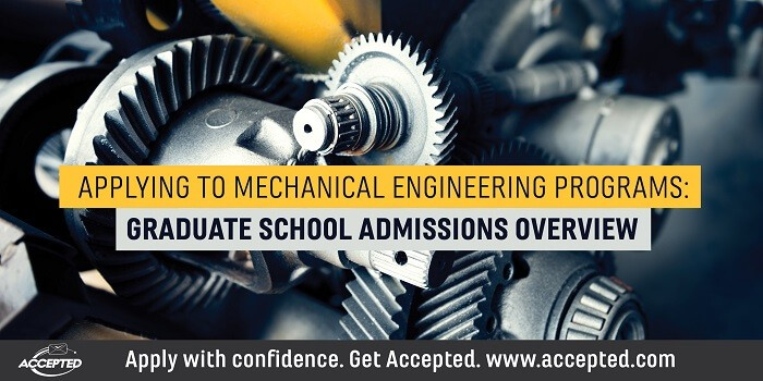 Applying to Mechanical Engineering Programs: Graduate School Admissions Overview